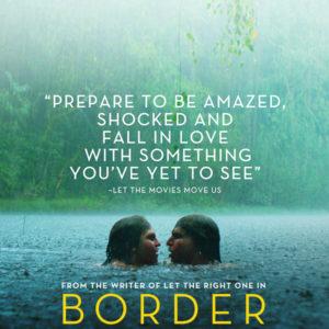 不気味でファンタジックなスウェーデン映画、『ボーダー(Border)』&ユニークな映画館『Alamo Drafthouse Cinemas』
